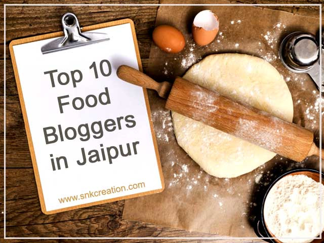 Top 10 Food Bloggers in Jaipur