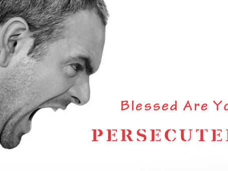 Blessed are You, Persecuted