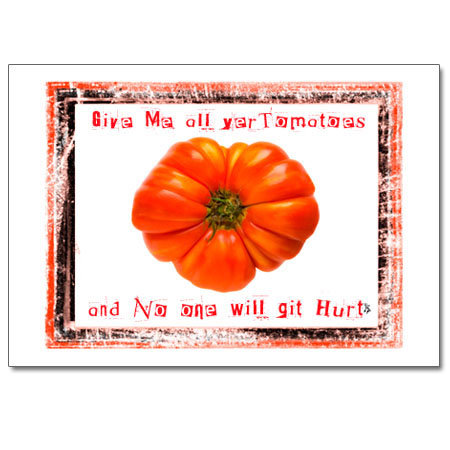 Give Me All Yer Tomatoes