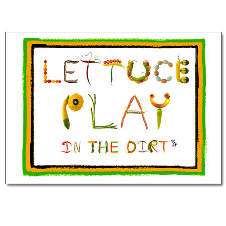 Lettuce Play in the Dirt