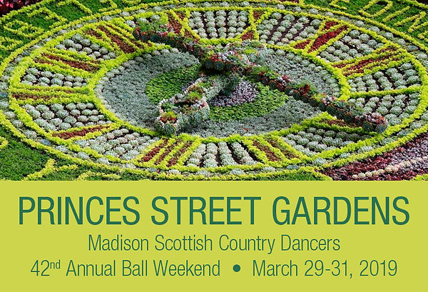 Princes Street Gardens - Madson Scottish Country Dancers - 42nd Annual Ball Weekend  March 29-31, 2019
