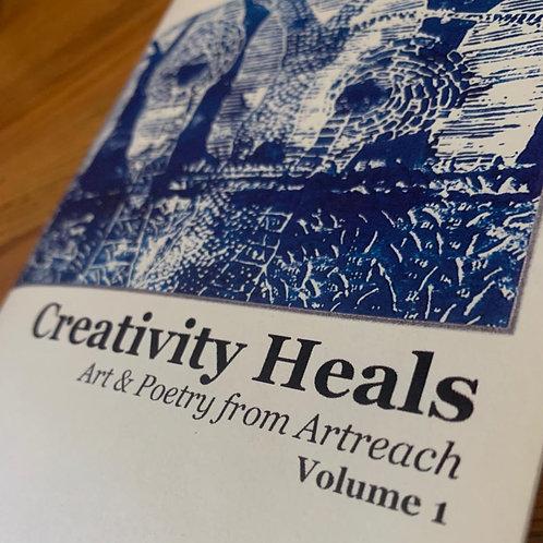 Creativity Heals: Art & Poetry from Artreach (Volume 1)