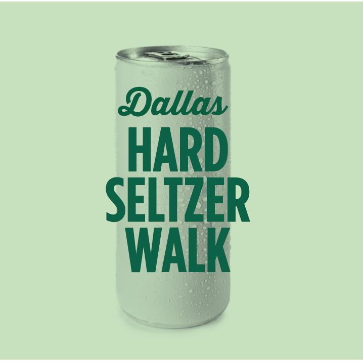 Dallas Hard Seltzer Walk* *Coming in Summer 2021