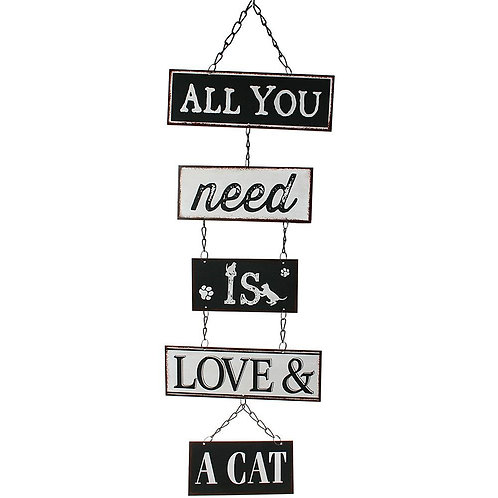 ALL YOU NEED IS LOVE AND A CAT METAL CHAIN SIGN