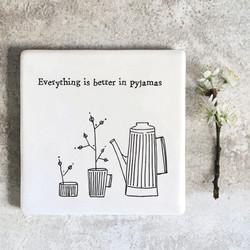 'Better in Pyjamas' Porcelain Square Coaster