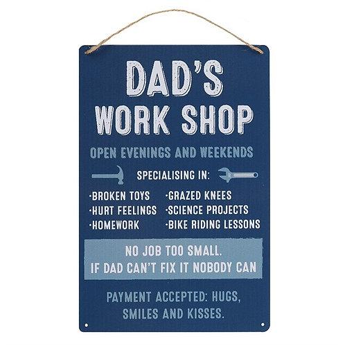 DAD'S WORKSHOP HANGING METAL SIGN