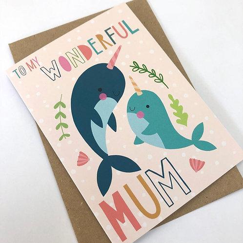 'To My Wonderful Mum'  Narwhal Card