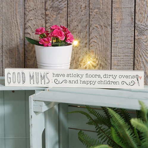 'Good Mums Have Sticky Floors .....' Plaque