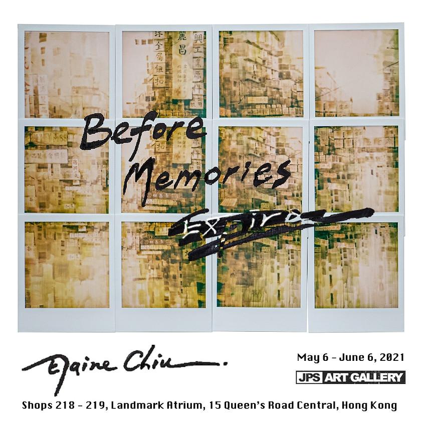 Before Memories Expire - Opening Reception