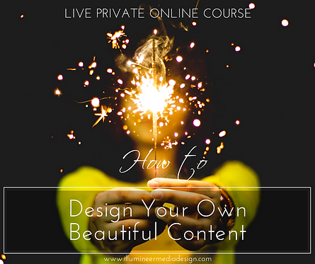 Live private online course - Design your own Beautiful Content