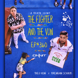 tfatk drastic grafix fighter and the kid brendan schaub bryan callen graphic poster