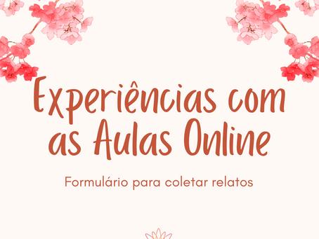 Formulário: Experiências com as Aulas Online