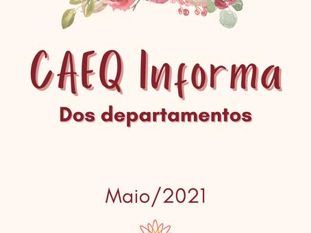 CAEQ Informa dos Departamentos -  Maio-2021