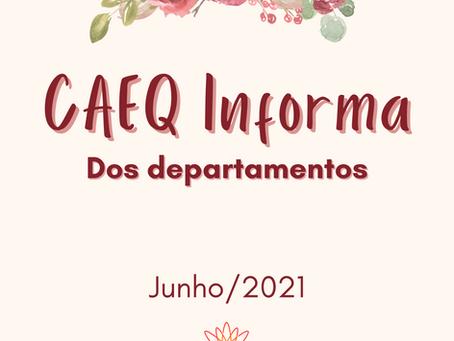 CAEQ Informa dos Departamentos - junho/21