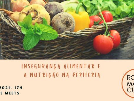 Roda Marie Curie: Insegurança alimentar e a Nutrição nas periferias