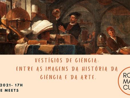 Roda Marie Curie - Vestígios de Ciência: Entre as imagens da história da ciência e da arte