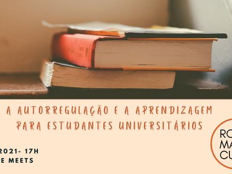 Roda Marie Curie: A Importância da Autorregulação e Aprendizagem para Estudantes Universitários