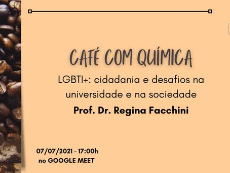 Café com Química: LGBTI+: cidadania e desafios na universidade e na sociedade
