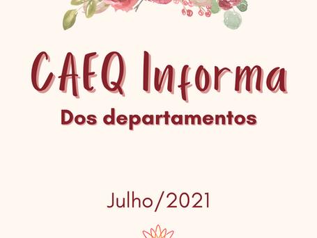 CAEQ Informes dos Departamentos - julho/21