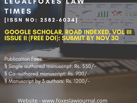CFP: Legal Foxes Law Times [ISSN No: 2582-6034] Google Scholar, Indexed), Vol III Issue II(Free DOI)