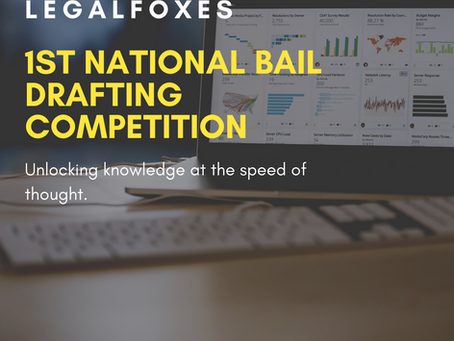 LEGAL FOXES 1ST NATIONAL  BAIL DRAFTING COMPETITION: REGISTER BY JULY 10