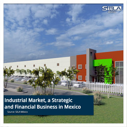 Industrial Market, a Strategic and Financial Business in Mexico