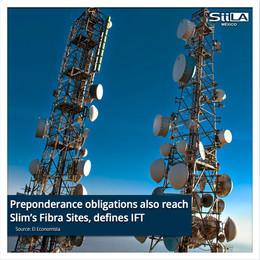 Preponderance obligations also reach Slim's Fibra Sites, defines IFT