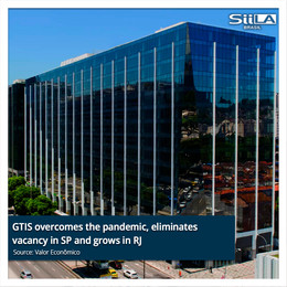 GTIS overcomes the pandemic, eliminates vacancy in SP and grows in RJ