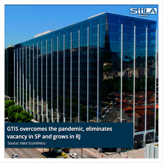 GTIS overcomes the pandemic, eliminates vacancy in SP and grows in RJ.jpg