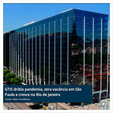 GTIS dribla pandemia, zera vacância em SP e cresce no RJ.jpg