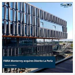 FIBRA Monterrey acquires Distrito La Perla