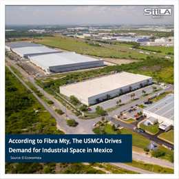 According to Fibra Mty, The USMCA Drives Demand for Industrial Space in Mexico