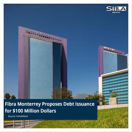 Fibra Monterrey Proposes Debt Issuance for $100 Million Dollars