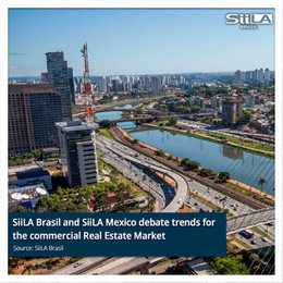 SiiLA Brasil and SiiLA Mexico debate trends for the commercial Real Estate Market