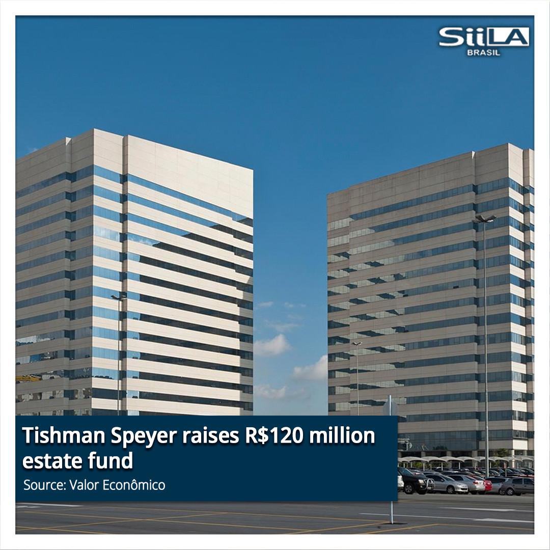 Tishman Speyer raises R$120 million esta