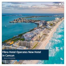 Fibra Hotel Operates New Hotel in Cancun