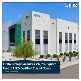 FIBRA Prologis Acquires 797,786 Square Feet of LEED Certified Class-A Space