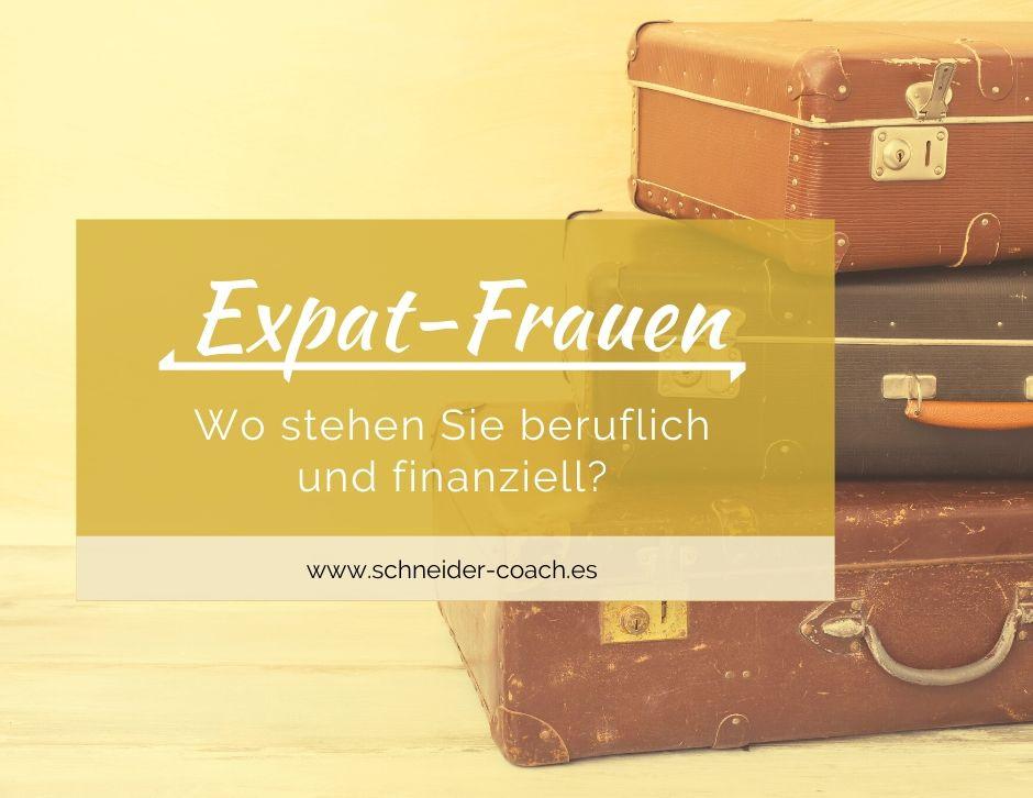Expat-Frauen - Wo stehen Sie beruflich und finanziell?
