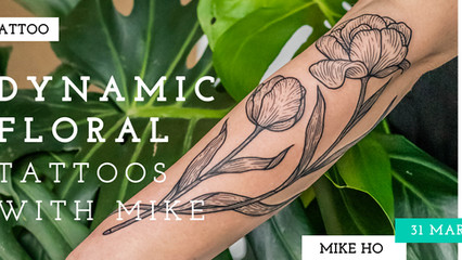 DYNAMIC FLORAL TATTOOS WITH MIKE