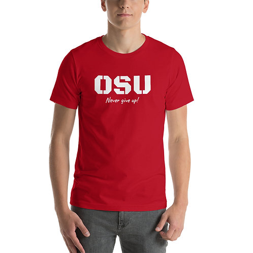 OSU - Never Give Up - Kurzarm Unisex T-Shirt
