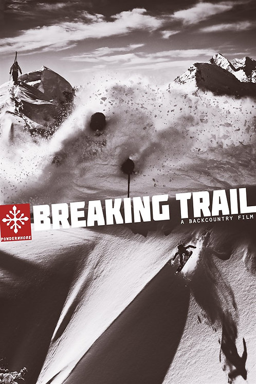 Breaking Trail A Backcountry Film
