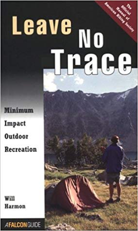 Leave No Trace Minimum Impact Outdoor Recreation