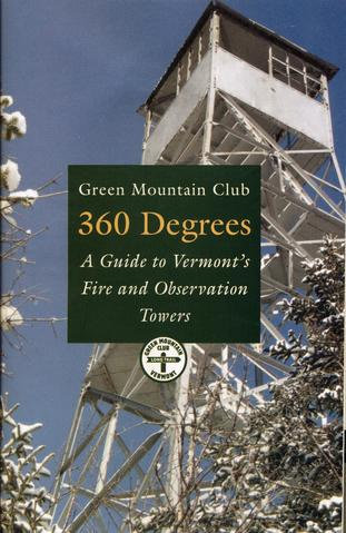 360 Degrees A Guide To Vermont Fire and Observation Towers