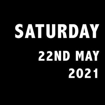 SATURDAY 22ND MAY.jpg