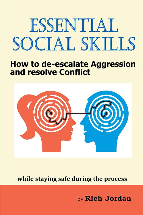 Essential Social Skills: How to de-escalate Aggression and resolve Conflict