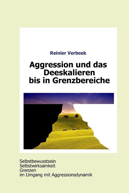 Aggression und das Deeskalieren bis in Grenzbereiche