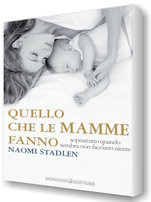 Quello che le mamme fanno - Naomi Stadlen