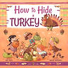 How to Hide a Turkey