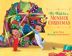 We Wish for a Monster Christmas, by Sue Fliess, illustrated by Claudia Ranucci