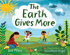 The Earth Gives More by Sue Fliess